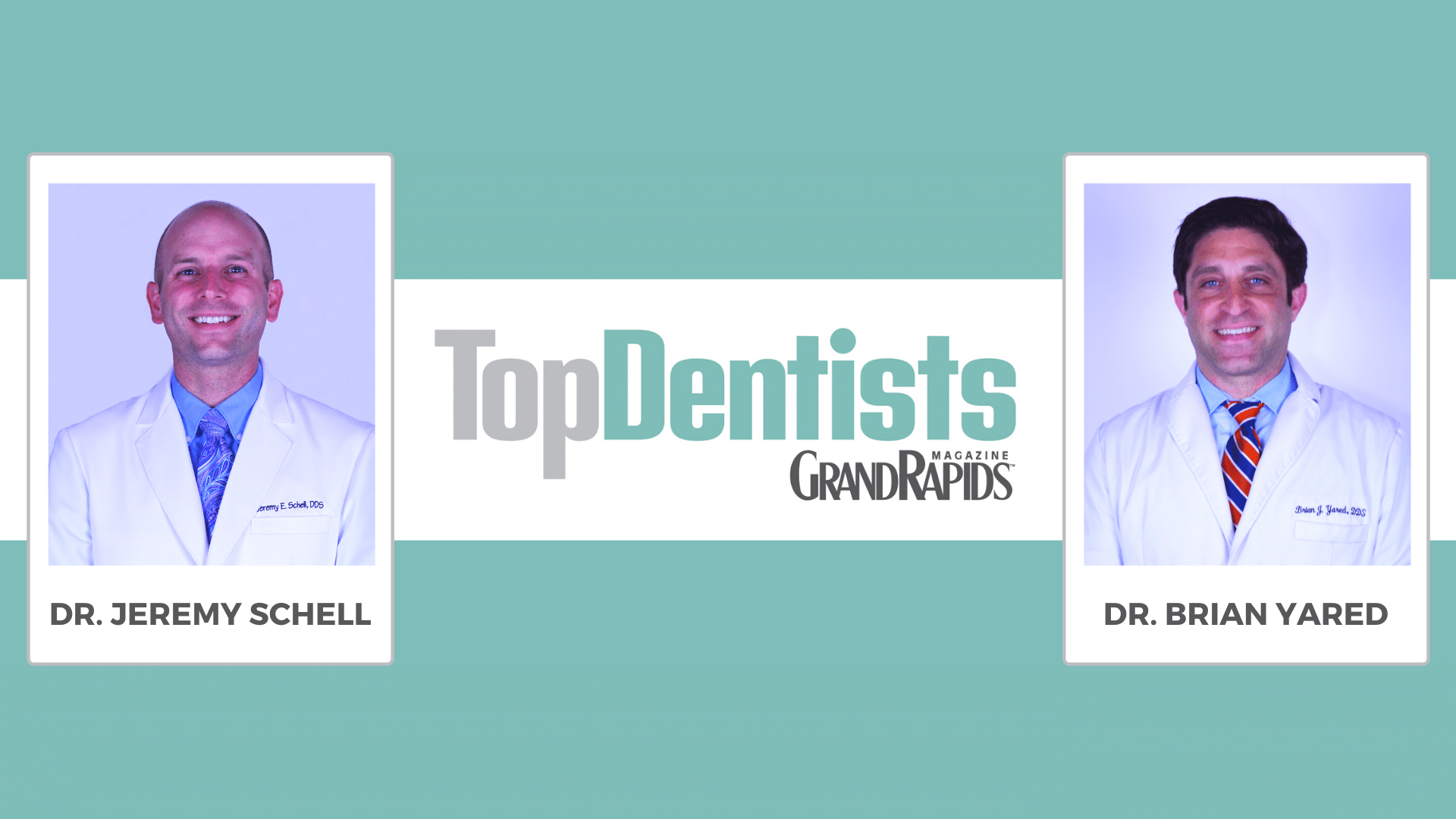 Top Dentist Grand Rapids - Dr. Jeremy Schell & Dr. Brian Yared