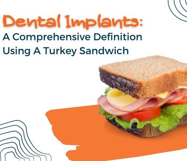 dental implants and turkey sandwich image